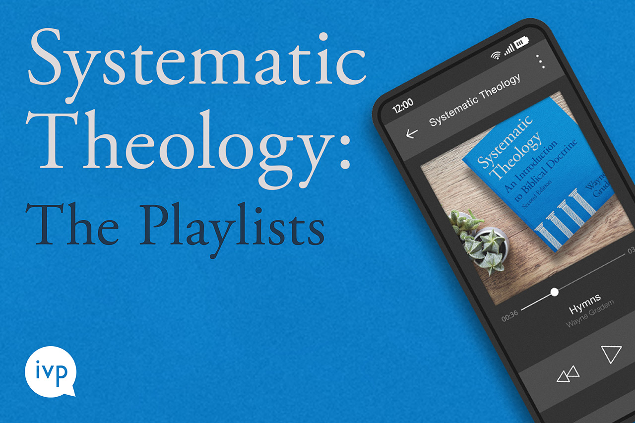 Systematic Theology: The Playlists