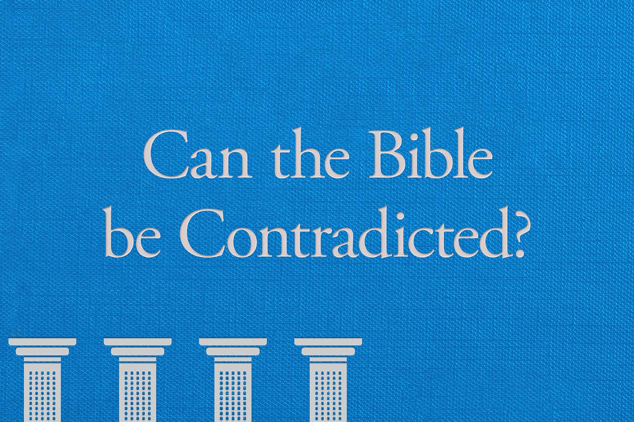 Can the Bible be Contradicted?