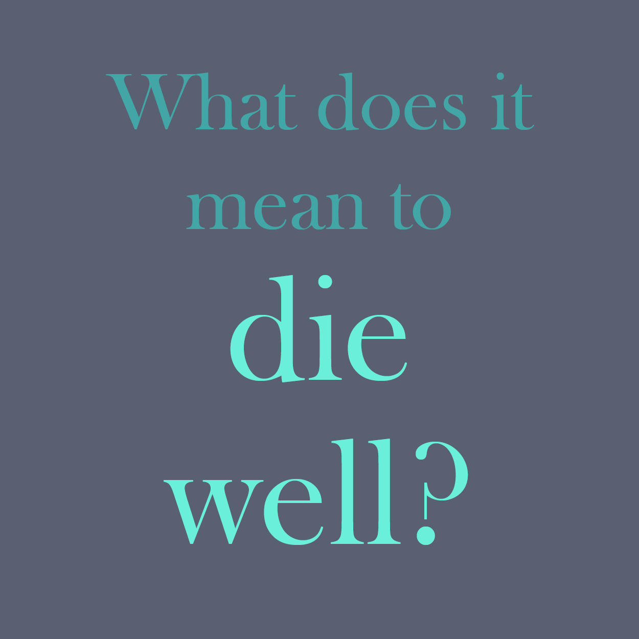 What does it mean to die well?
